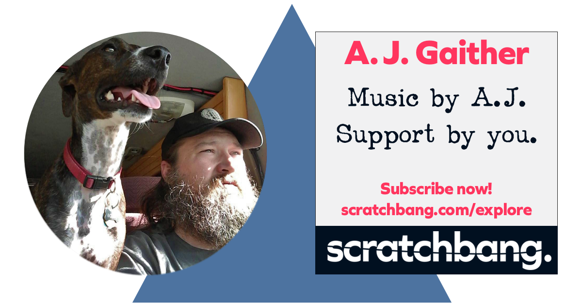 AJ Gaither, musician on ScratchBang. Music by AJ. Support by you. Subscribe now!