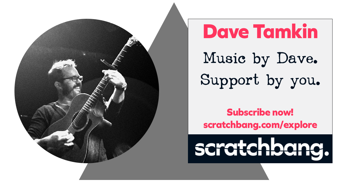 Dave Tamkin, musician on ScratchBang. Music by Dave. Support by you. Subscribe now!