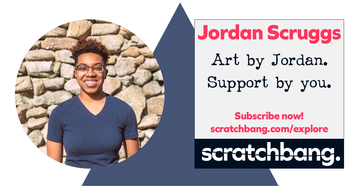Jordan Scruggs, artist on ScratchBang. Art by Jordan. Support by you. Subscribe now!